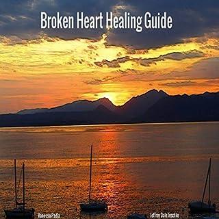 Broken Heart Healing Guide audiobook cover art