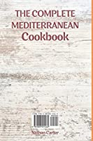The Complete Mediterranean Cookbook: The Ultimate Cookbook to Follow a Healthy and Long Living Lifestyle