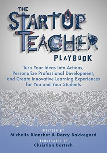 The Startup Teacher Playbook Turn Your Ideas Into Actions Personalize Professional Development product image