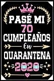 Mon Pasé Mi 70 Cumpleaños En Cuarentena 2020: Regalo de cumpleaños de 70 años para mujeres hombre mama papa, regalo de cumpleaños para niñas tía novia ... de cumpleaños 70 años, 15.24x22.86 cm