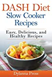 Dash Diet Slow Cooker Recipes: Easy, Delicious, and Healthy Low-Sodium Recipes