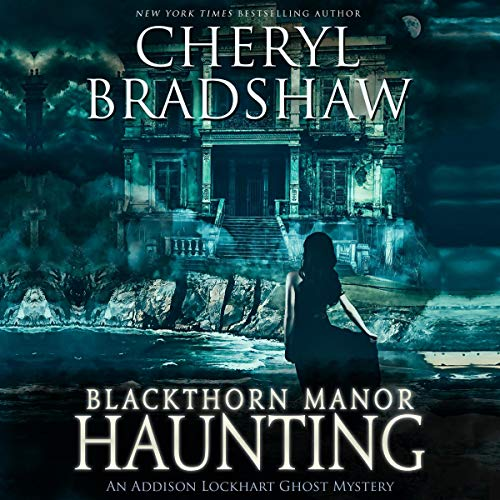 Blackthorn Manor Haunting: An Addison Lockhart Ghost Mystery  By  cover art