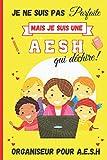 Je suis une AESH qui déchire!: Semainier intemporel | Organiseur pour AESH et AVS Fiches de suivi | bilan trimestriels| Idée Cadeau fin d'année utile ... aide votre enfant |Intérieur personnalisé.