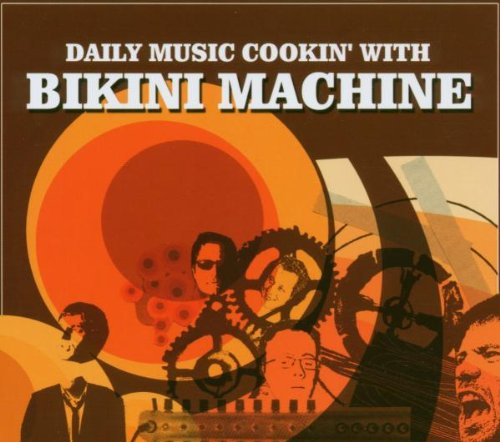 Daily Music Cookin' With Bikini Machine