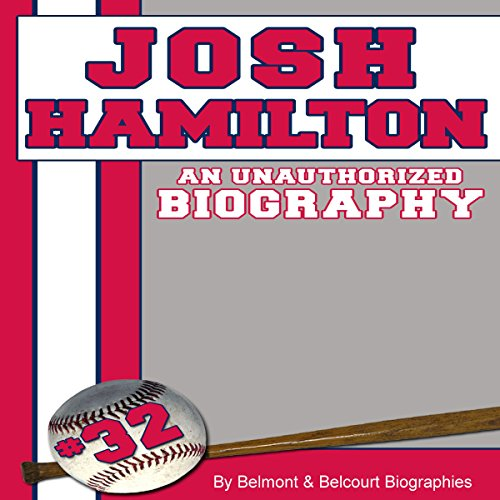 Josh Hamilton: An Unauthorized Biography cover art