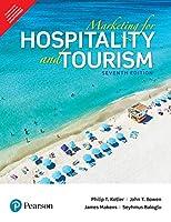 Marketing for Hospitality and Tourism [Paperback] [Jan 01, 2017] Kotler Bowen Makens Baloglu