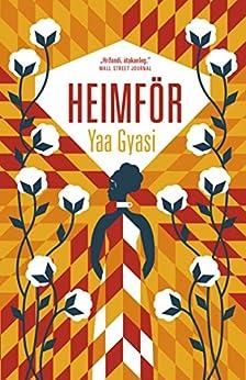 Heimför (Icelandic Edition) by [Yaa Gyasi, Ólöf Eldjárn]