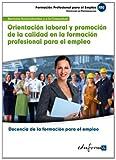 Orientación laboral y promoción de la calidad en la formación profesional para el empleo: certificado de profesionalidad docencia de la formación para ... servicios socioculturales y a la comunidad