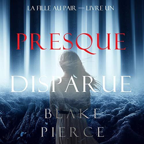 Presque Disparue [Almost Gone] Audiobook By Blake Pierce cover art
