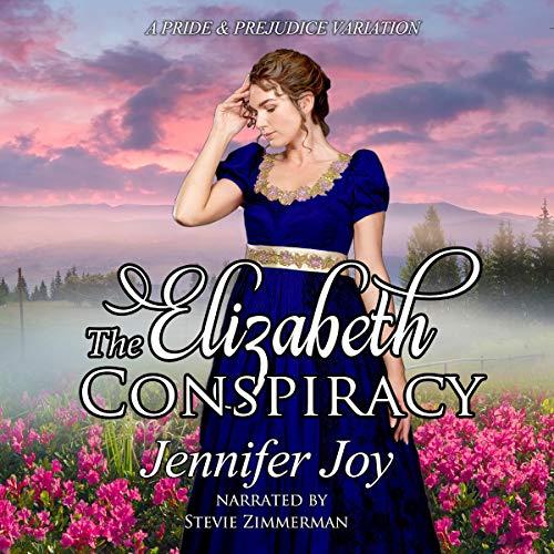 The Elizabeth Conspiracy: A Pride & Prejudice Variation cover art