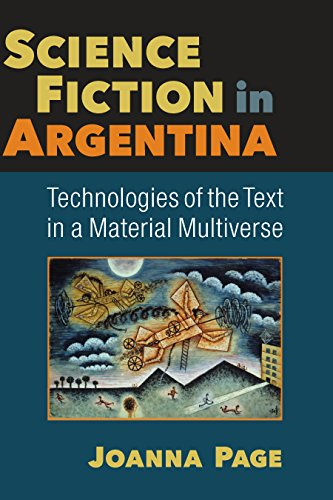 Science Fiction in Argentina: Technologies of the Text in a Material Multiverse (English Edition)