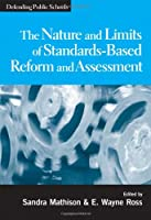 The Nature and Limits of Standards-Based Reform and Assessment (Defending Public Schools)