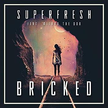 Bricked (feat. Milano The Don)