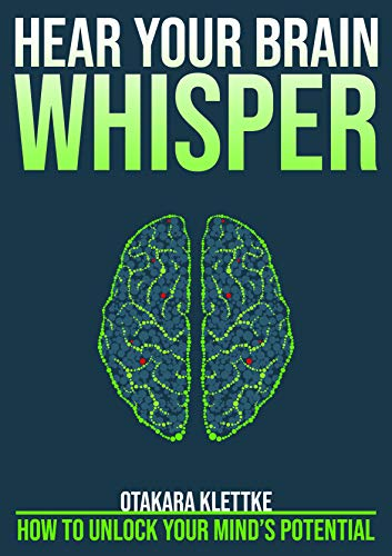 Hear Your Brain Whisper: How to Unlock Your Mind's Potential (English Edition)