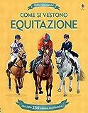 Come si vestono. Equitazione. Libri con adesivi. Ediz. a colori...