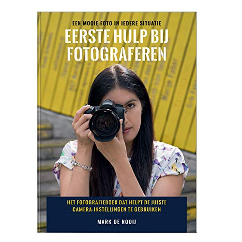 Eerste Hulp bij fotograferen: Het fotografieboek dat helpt de juiste camera-instellingen te gebruiken
