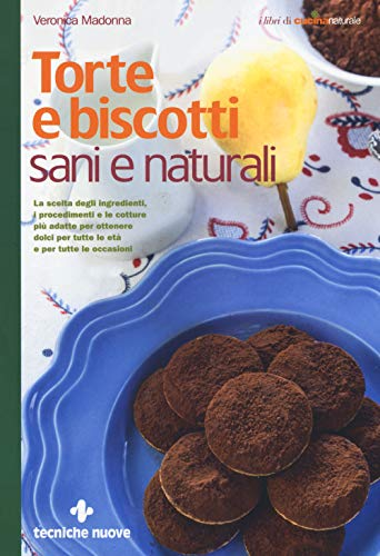 Torte e biscotti sani e naturali