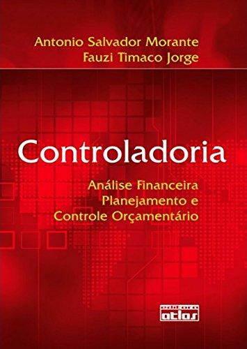 Controladoria: Análise Financeira, Planejamento E Controle Orçamentário