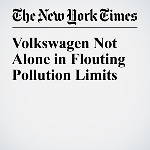 Volkswagen Not Alone in Flouting Pollution Limits cover art