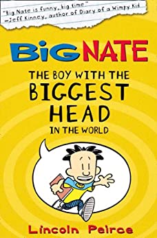 The Boy with the Biggest Head in the World (Big Nate, Book 1) by [Lincoln Peirce]