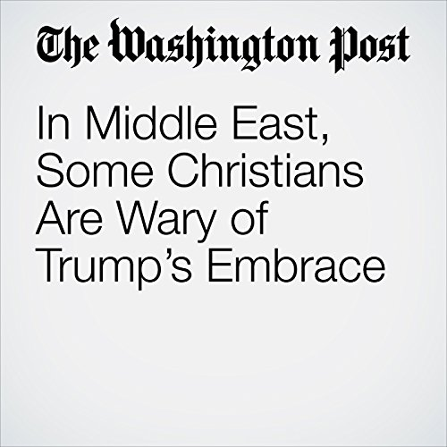 In Middle East, Some Christians Are Wary of Trump's Embrace copertina