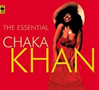 The Essential Chaka Khan by Chaka Khan (2011-11-15)