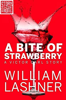 A Bite of Strawberry (A Short Story) (A Victor Carl Novel) by [William Lashner]