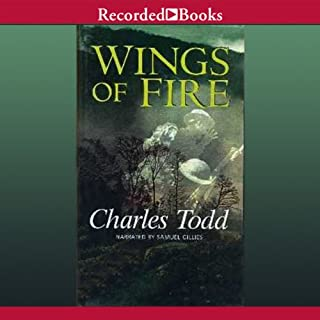 Wings of Fire     Ian Rutledge, Book 2              By:                                                                                                                                 Charles Todd                               Narrated by:                                                                                                                                 Samuel Gillies                      Length: 11 hrs and 9 mins     516 ratings     Overall 4.2