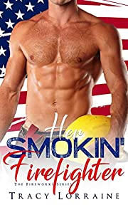 Her Smokin' Firefighter (The Fireworks Series)