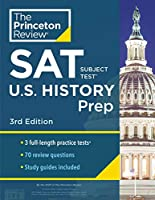 Princeton Review SAT Subject Test U.S. History Prep, 3rd Edition: 3 Practice Tests + Content Review + Strategies & Techniques (College Test Preparation)