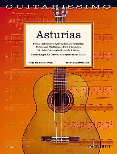 Asturias: 55 klassische Meisterwerke aus 5 Jahrhunderten. Gitarre. (Guitarissimo)