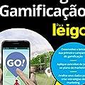 Marketing de Gamificação Para Leigos: os Primeiros Passos Para o Sucesso!