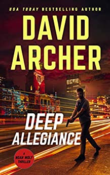 Deep Allegiance (Noah Wolf Book 16) by [David Archer]