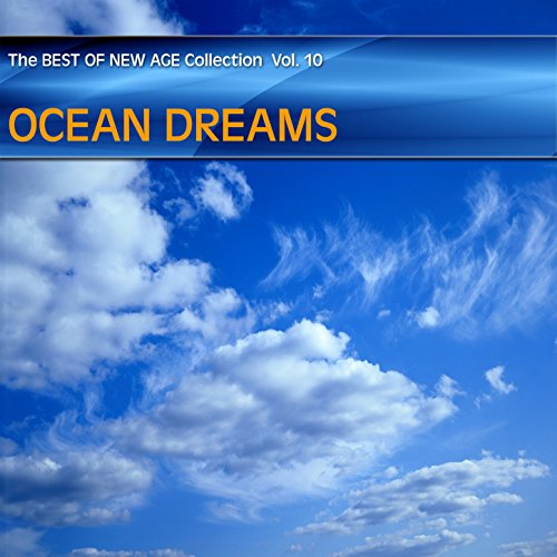 Best of New Age Collection Vol.10 - Ocean Dreams