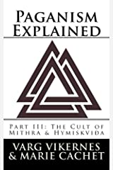 Paganism Explained, Part III: The Cult of Mithra & Hymiskvida Paperback