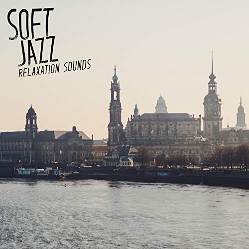 Soft Jazz Relaxation Sounds - Easy Listening Music Ideal for an Evening Glass of Wine Drunk on the Sofa with a Loved One