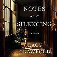 Notes on a Silencing: A Memoir