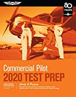 Commercial Pilot Test Prep 2020: Study & Prepare: Pass Your Test and Know What Is Essential to Become a Safe, Competent Pilot - from the Most Trusted Source in Aviation Training