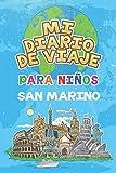 Mi Diario De Viaje Para Niños San Marino: 6x9 Diario de viaje para niños I Libreta para completar y colorear I Regalo perfecto para niños para tus vacaciones en San Marino