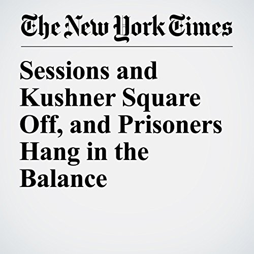 Sessions and Kushner Square Off, and Prisoners Hang in the Balance copertina