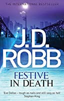 Festive in Death: An Eve Dallas thriller (Book 39)