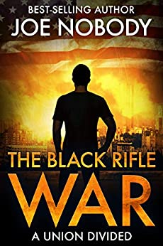 The Black Rifle War by [Joe  Nobody, E.T. Ivester, D.W. Hall]