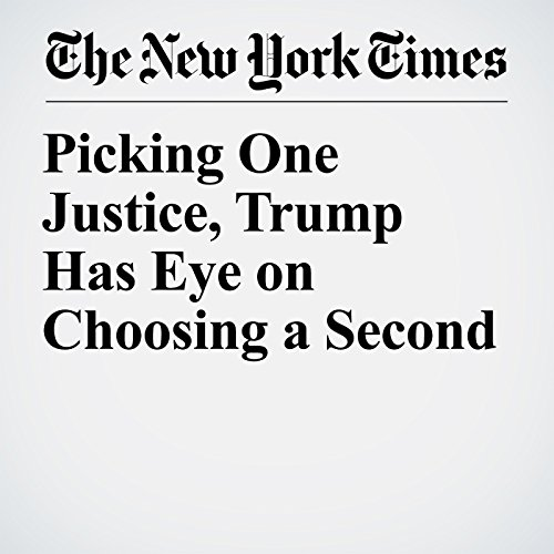 Picking One Justice, Trump Has Eye on Choosing a Second copertina