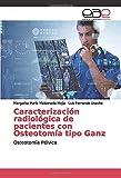 Caracterización radiológica de pacientes con Osteotomía tipo Ganz: Osteotomía Pélvica