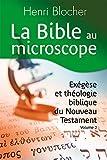 La Bible au Microscope : Exégèse et théologie biblique du Nouveau Testament. Volume 2