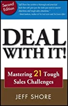 Deal With It: Mastering 21 Tough Sales Situations