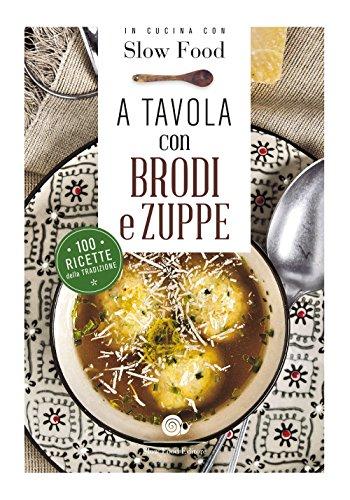 A tavola con brodi e zuppe