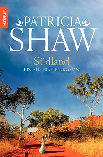 Südland: Ein Australien-Roman (Eine Saga aus dem Tal der Lagunen, Band 1)