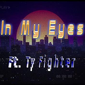 in my eyes (feat. Ty Fighter)
