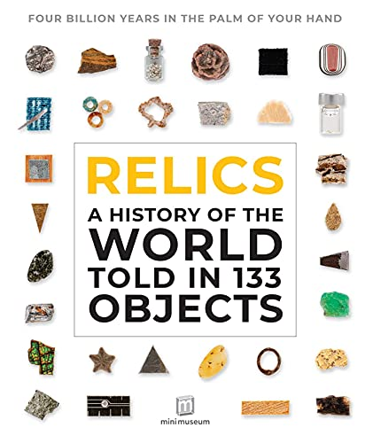Relics: A History of the World Told in 133 Objects
